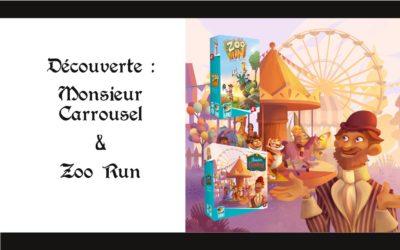 Découverte – Monsieur Carrousel et Zoo Run