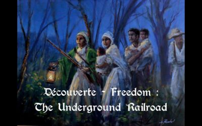 Découverte – Freedom : The Underground Railroad