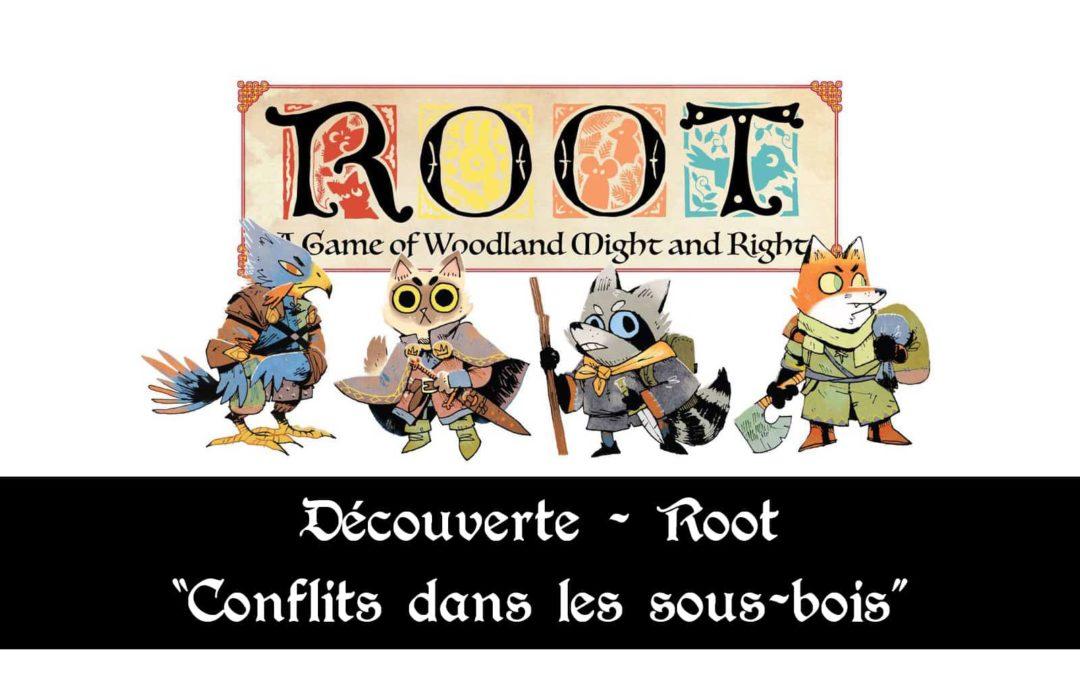 """Découverte – Root, """"Conflits dans les sous-bois"""""""
